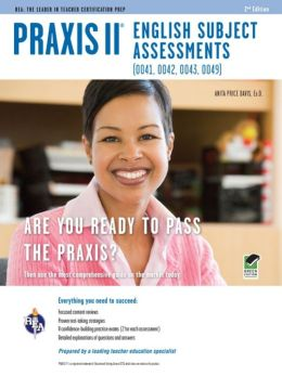 Praxis II English Subject Assessments (0041, 0042, 0043, 0049) 2nd Ed.
