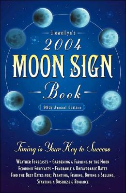 2004 Moon Sign Book: Timing is Your Key to Success