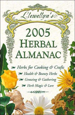 Llewellyn's 2005 Herbal Almanac