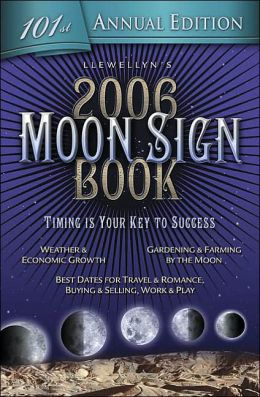 Llewellyn's 2006 Moon Sign Book: Timing is Your Key to Success