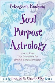 Soul Purpose Astrology: How to Read Your Birth Chart for Growth & Transformation