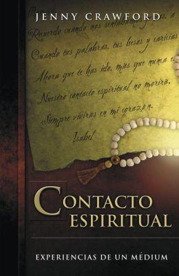 Contacto espiritual: Experiencias de un m?dium