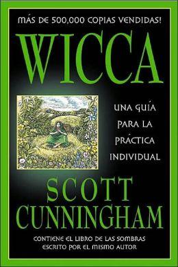 Wicca: Una gu?a para la pr?ctica individual