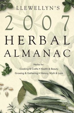 Llewellyn's 2007 Herbal Almanac