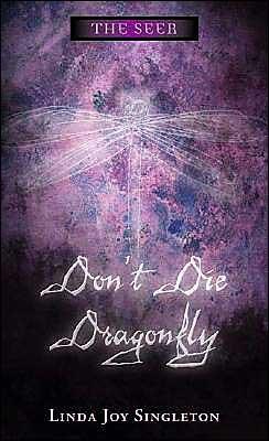 Don't Die, Dragonfly (The Seer Series #1)