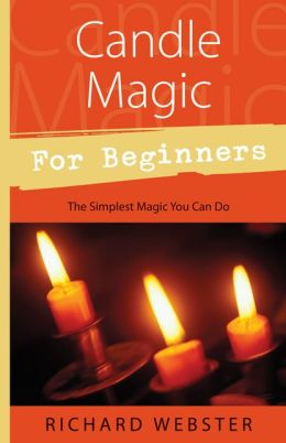 Candle Magic for Beginners: The Simplest Magic You Can Do