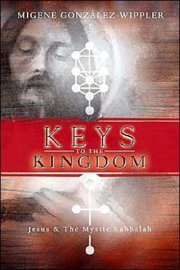 Keys to the Kingdom: Jesus and the Mystic Kabbalah