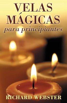 Velas m?gicas para principiantes: Candle Magic for Beginners