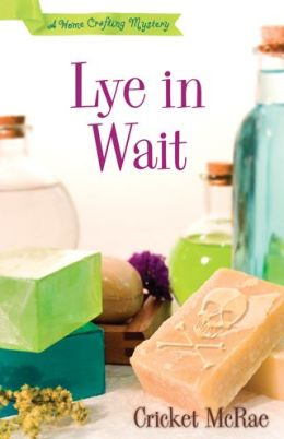 Lye in Wait (Home Crafting Mystery Series #1)