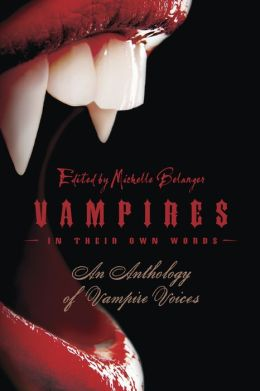 Vampires in Their Own Words: An Anthology of Vampire Voices
