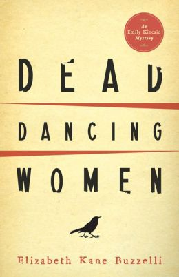 Dead Dancing Women (Emily Kincaid Series #1)