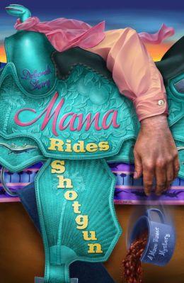 Mama Rides Shotgun (Mace Bauer Mystery Series #2)