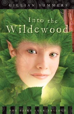 Into the Wildewood (The Faire Folk Trilogy #2)