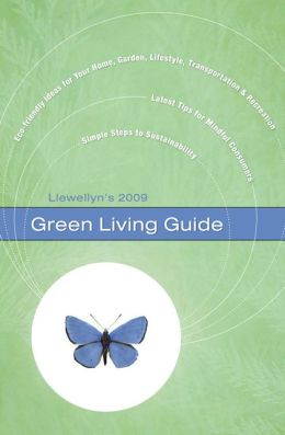 Llewellyn's 2009 Green Living Guide