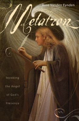 Metatron: Invoking the Angel of God's Presence
