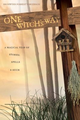 One Witch's Way: A Magical Year of Stories, Spells & Such