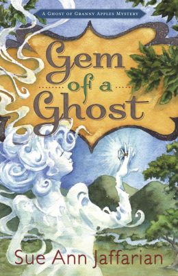 Gem of a Ghost (Ghost of Granny Apples Mystery Series #3)