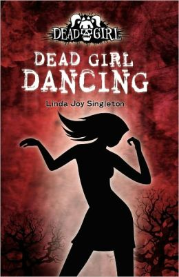 Dead Girl Dancing (Dead Girl Series #2)