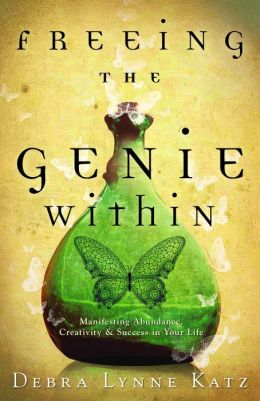 Freeing the Genie Within: Manifesting Abundance, Creativity and Success in Your Life