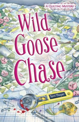 Wild Goose Chase (Quilting Mystery Series #1)