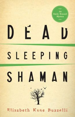 Dead Sleeping Shaman (Emily Kincaid Series #3)