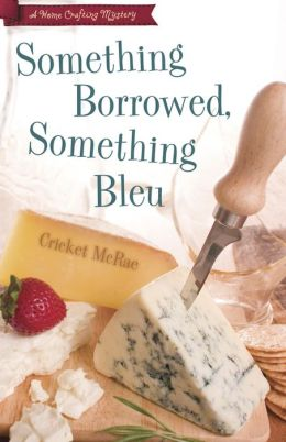 Something Borrowed, Something Bleu (Home Crafting Mystery Series #4)