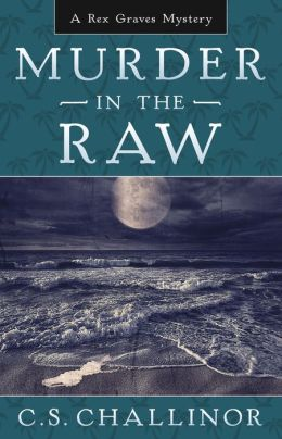 Murder in the Raw (Rex Graves Series #2)