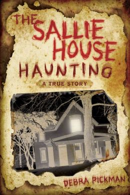 Sallie House Haunting: A True Story