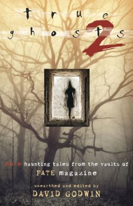 True Ghosts 2: More Haunting Tales from the Vaults of Fate Magazine