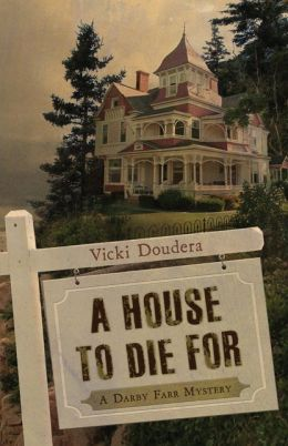 A House to Die For (Darby Farr Series #1)