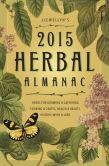 Book Cover Image. Title: Llewellyn's 2015 Herbal Almanac:  Herbs for Growing & Gathering, Cooking & Crafts, Health & Beauty, History, Myth & Lore, Author: Andrea Neff