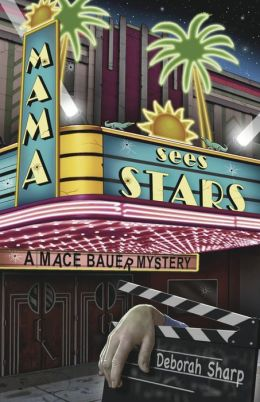 Mama Sees Stars (Mace Bauer Mystery Series #4)