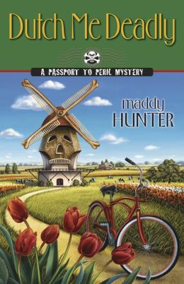 Dutch Me Deadly (Passport to Peril Series #7)