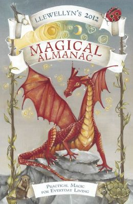 Llewellyn's 2012 Magical Almanac: Practical Magic for Everyday Living