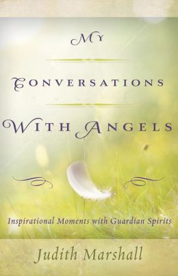 My Conversations with Angels: Inspirational Moments with Guardian Spirits