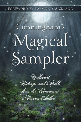Cunningham's Magical Sampler: Collected Writings from the Renowned Wiccan Author