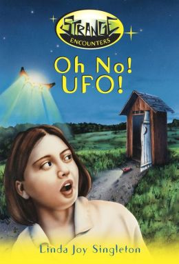 Oh No! UFO! (Strange Encounters Series #1)