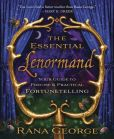 Book Cover Image. Title: The Essential Lenormand:  Your Guide to Precise & Practical Fortunetelling, Author: Rana George