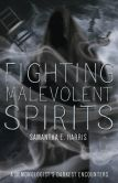 Book Cover Image. Title: Fighting Malevolent Spirits:  A Demonologist's Darkest Encounters, Author: Samantha E. Harris