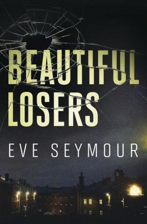 Beautiful Losers: A Novel of Suspense