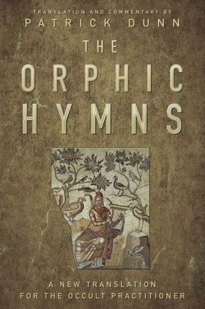 Book The Orphic Hymns: A New Translation for the Occult Practitioner