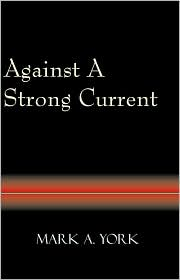 Against a Strong Current