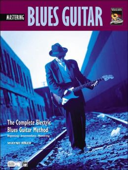 Complete Blues Guitar Method: Mastering Blues Guitar, Book & CD