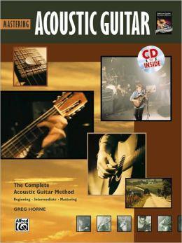 Complete Acoustic Guitar Method: Mastering Acoustic Guitar, Book & CD