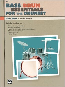 Bass Drum Essentials for the Drumset: Book & CD