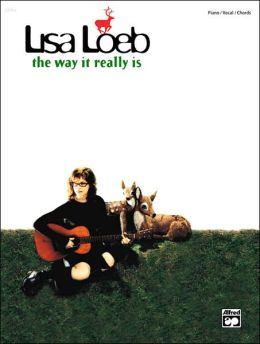 Lisa Loeb -- The Way It Really Is: Piano/Vocal/Chords