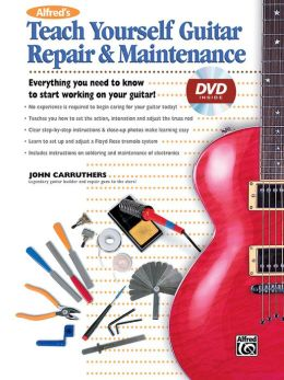 Alfred's Teach Yourself Guitar Repair & Maintenance: Book & DVD (Sleeve)