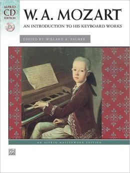 Mozart -- An Introduction to His Keyboard Works: Book & CD