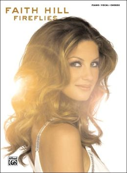 Faith Hill -- Fireflies: Piano/Vocal/Chords