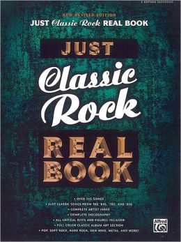 Just Classic Rock Real Book: C Edition, Revised